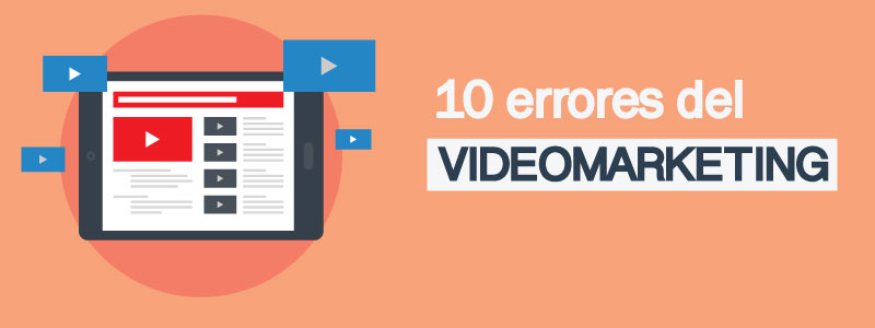 10-errores-del-videomarketing