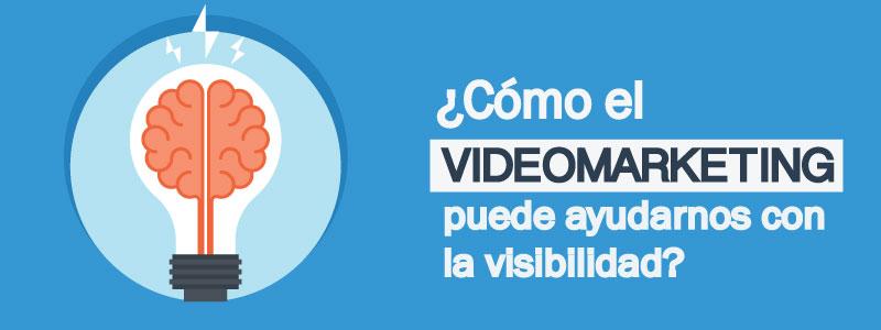 Cómo el video marketing puede ayudarnos con la visibilidad