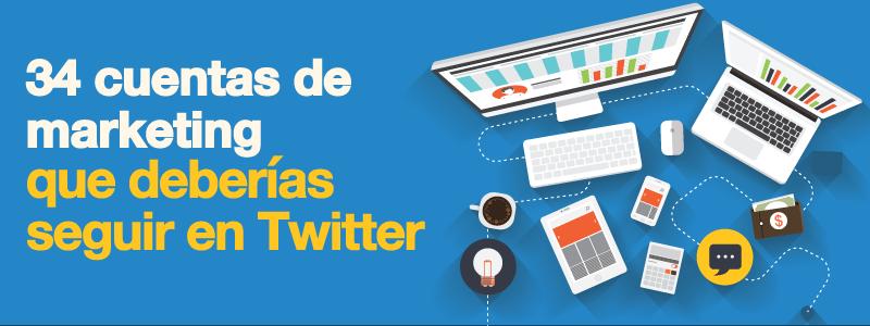 34 Cuentas de marketing en Twitter que te recomendamos seguir